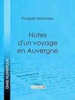 Télécharger le livre :  Notes d'un voyage en Auvergne