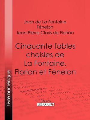 Téléchargez le livre :  Cinquante fables choisies de La Fontaine, Florian et Fénelon