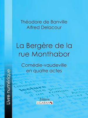 Téléchargez le livre :  La Bergère de la rue Monthabor