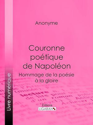 Téléchargez le livre :  Couronne poétique de Napoléon