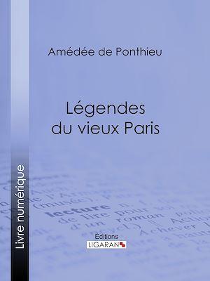 Téléchargez le livre :  Légendes du vieux Paris