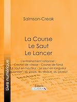 Télécharger cet ebook : La Course - Le Saut - Le Lancer