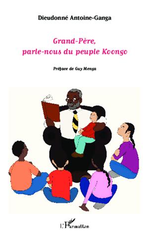 Téléchargez le livre :  Grand-Père, parle-nous du peuple koongo