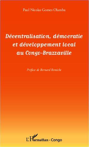 Téléchargez le livre :  Décentralisation, démocratie et développement local au Congo-Brazzaville