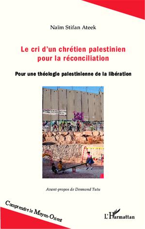 Téléchargez le livre :  Le cri d'un chrétien palestinien pour la réconciliation