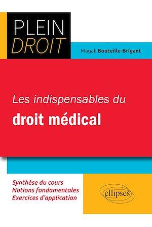 Téléchargez le livre :  Les indispensables du droit médical