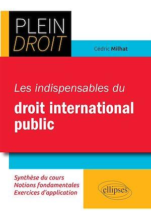 Téléchargez le livre :  Les indispensables du droit international public