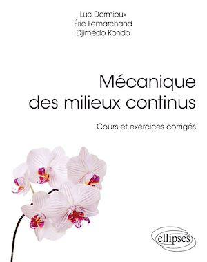 Téléchargez le livre :  Mécanique des milieux continus - Cours et exercices corrigés