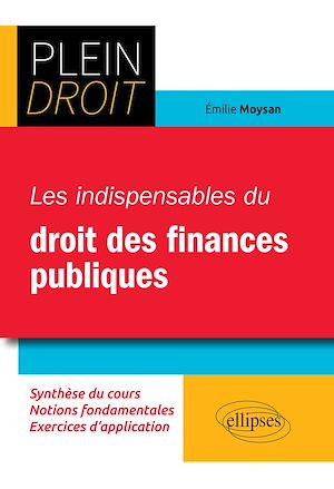 Téléchargez le livre :  Les indispensables du droit des finances publiques