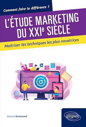Téléchargez le livre :  L'étude marketing du XXIe siècle