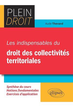 Téléchargez le livre :  Les indispensables du Droit des collectivités territoriales