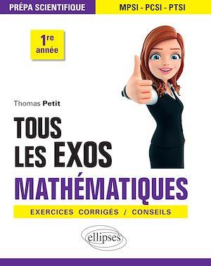 Téléchargez le livre :  Tous les exos Mathématiques - Prépa scientifique 1re année - Exercices corrigés / Conseils