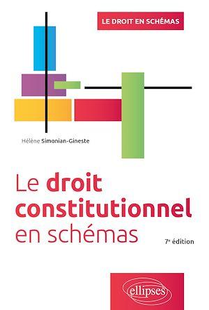 Téléchargez le livre :  Le droit constitutionnel en schémas - 7e édition