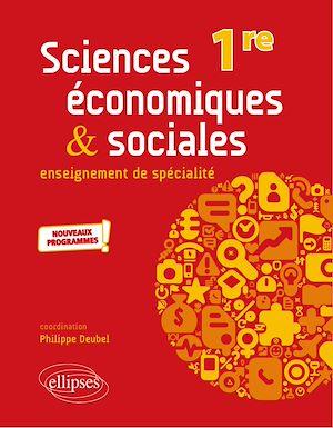 Téléchargez le livre :  Spécialité Sciences économiques et sociales - Première - nouveaux programmes