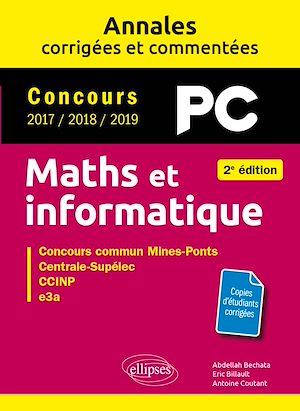 Téléchargez le livre :  Maths et informatique. PC. Annales corrigées et commentées. Concours 2017/2018/2019 - 2e édition