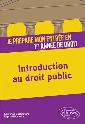 Téléchargez le livre :  Je prépare mon entrée en 1re année de Droit. Introduction au droit public