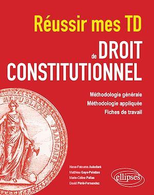 Téléchargez le livre :  Réussir mes TD de Droit constitutionnel