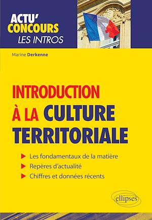 Téléchargez le livre :  Introduction à la culture territoriale - Connaissances essentielles et problématiques actuelles