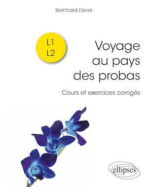 Téléchargez le livre :  Voyage au pays des probas - Cours et exercices corrigés
