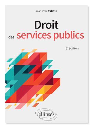 Téléchargez le livre :  Droit des services publics - 3e édition