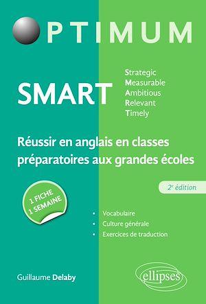 Téléchargez le livre :  SMART - Strategic, Measurable, Ambitious, Relevant, Timely - Réussir en anglais en classes préparatoires aux grandes écoles - 2e éd.