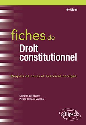 Téléchargez le livre :  Fiches de Droit constitutionnel - 6e éd.