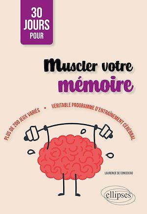 Téléchargez le livre :  30 jours pour muscler votre mémoire