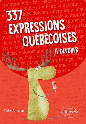 Téléchargez le livre :  337 expressions québécoises à dévorer