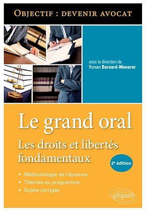 Téléchargez le livre :  Le Grand Oral. Les droits et libertés fondamentaux - 2e édition
