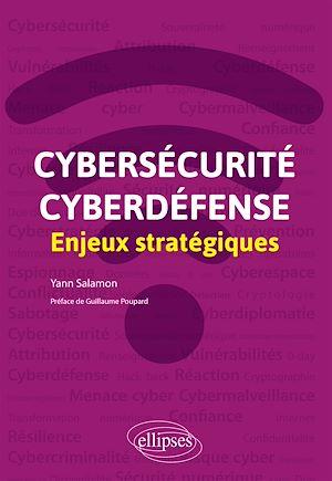 Téléchargez le livre :  Cybersécurité et cyberdéfense : enjeux stratégiques