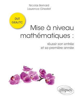 Téléchargez le livre :  Mise à niveau Mathématiques : réussir son entrée et sa première année en DUT GEA/TC