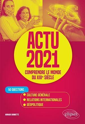 Téléchargez le livre :  Actu 2021 - Comprendre le monde du XXIe siècle - 50 questions : Culture générale, relations internationales, géopolitique