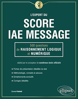 Téléchargez le livre :  L'Expert du Score IAE Message® - 300 questions de Raisonnement Logique et Numérique