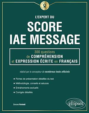 Téléchargez le livre :  L'Expert du Score IAE Message - 300 questions de Compréhension et Expression Écrite en Français