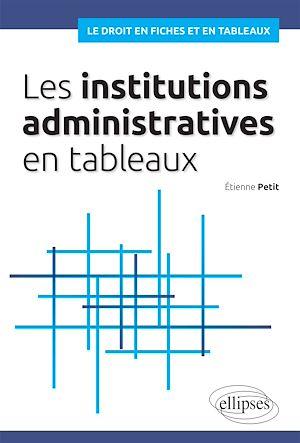 Téléchargez le livre :  Les institutions administratives en tableaux