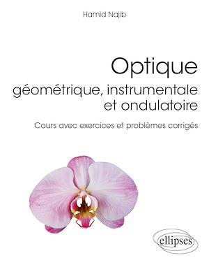 Téléchargez le livre :  Optique géométrique, instrumentale et ondulatoire - Cours avec exercices et problèmes corrigés