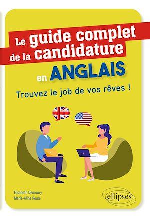 Téléchargez le livre :  Le guide complet de la candidature en anglais - Trouvez le job de vos rêves !