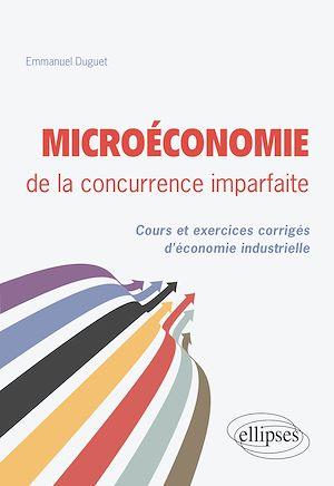 Téléchargez le livre :  Microéconomie de la concurrence imparfaite. Cours et exercices corrigés d'économie industrielle