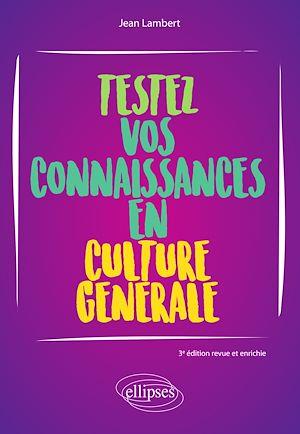 Téléchargez le livre :  Testez vos connaissances en culture générale - 3e édition revue et enrichie