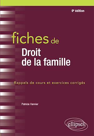 Téléchargez le livre :  Fiches de droit de la famille - 6e édition