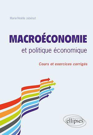 Téléchargez le livre :  Macroéconomie et politique économique. Cours et exercices corrigés