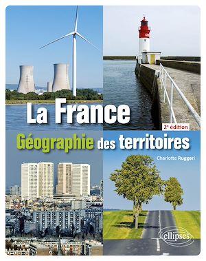 Téléchargez le livre :  La France - Géographie des territoires - 2e édition