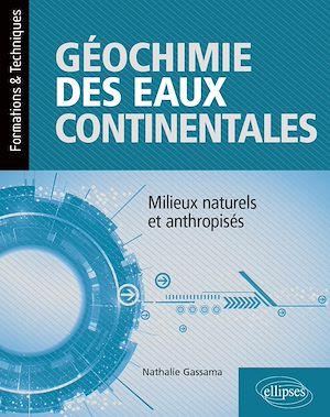 Téléchargez le livre :  Géochimie des eaux continentales – Milieux naturels et anthropisés