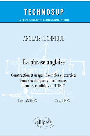 Téléchargez le livre :  Anglais technique - La phrase anglaise - Construction et usages. Exemples et exercices - Pour scientifiques et techniciens. Pour les candidats au TOEIC