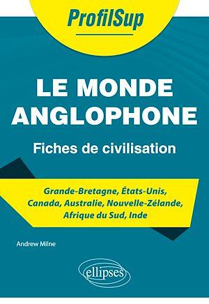 Téléchargez le livre :  Le monde anglophone - Fiches de civilisation