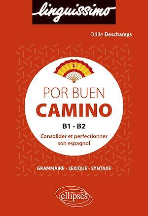 Téléchargez le livre :  Por buen camino - Consolider et perfectionner son espagnol - B1-B2