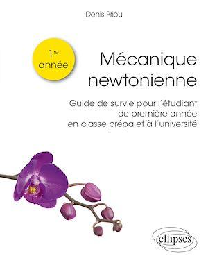 Téléchargez le livre :  Mécanique newtonienne - Guide de survie pour l'étudiant de première année en classe prépa et à l'université