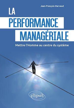 Téléchargez le livre :  La performance managériale