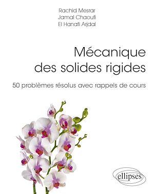 Téléchargez le livre :  Mécanique des solides rigides - 50 problèmes résolus avec rappels de cours