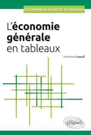 Téléchargez le livre :  L'économie générale en tableaux